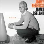 Jimmy Neurosis A Memoir, James Oseland