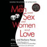 Why Men Want Sex and Women Need Love Solving the Mystery of Attraction, Barbara Pease