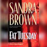 Fat Tuesday, Sandra Brown