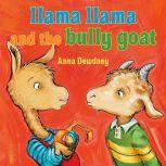 Llama Llama and the Bully Goat, Anna Dewdney