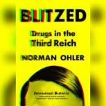 Blitzed Drugs in the Third Reich, Norman Ohler