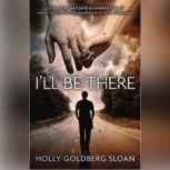 I'll Be There, Holly Goldberg Sloan
