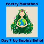 Poetry Marathon Day 1 - Day 7  Pandemic Poetrey, Sophia Behal