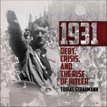 1931 Debt, Crisis, and the Rise of Hitler, Tobias Straumann