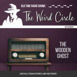 Weird Circle: The Wooden Ghost, The, Joseph Sheridan Le Fanu