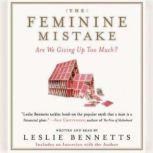 The Feminine Mistake CD, Leslie Bennetts