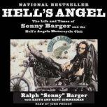 Hell's Angel The Life and Times of Sonny Barger and the Hell's Angels Motorcycle Club, Sonny Barger