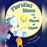 Floridius Bloom and The Planet of Gloom, Lorijo Metz