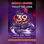 The 39 Clues: Cahills vs. Vespers Book 5: Trust No One, Linda Sue Park