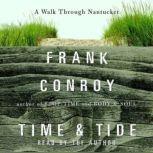 Time and Tide A Walk Through Nantucket, Frank Conroy