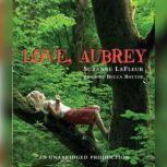 Love, Aubrey, Suzanne LaFleur