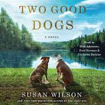 Two Good Dogs, Susan Wilson