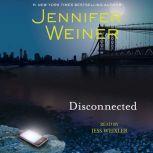 Disconnected, Jennifer Weiner