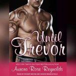 Until Trevor, Aurora Rose Reynolds