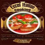 Excel Italian Cooking, Excel Cooking