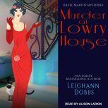 Murder at Lowry House, Leighann Dobbs