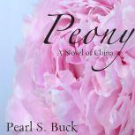 Peony A Novel of China, Pearl S. Buck