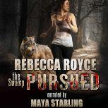 Pursued, Rebecca Royce