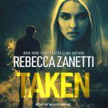Taken, Rebecca Zanetti