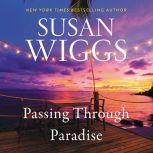 Passing Through Paradise A Novel, Susan Wiggs