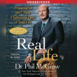 Real Life Preparing for the 7 Most Challenging Days of Your Life, Phil McGraw
