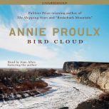 Bird Cloud A Memoir, Annie Proulx