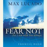 Fear Not Promise Book For I Am With You Always, Max Lucado