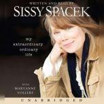 My Extraordinary Ordinary Life, Sissy Spacek
