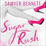 Sugar Rush, Sawyer Bennett