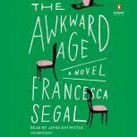 The Awkward Age, Francesca Segal