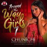 Around the Way Girls 7, Chunichi; Karen Williams; B.L.U.N.T.