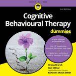Cognitive Behavioural Therapy For Dummies 3rd Edition, Rhena Branch
