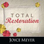 Total Restoration, Joyce Meyer