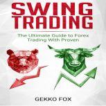 Swing Trading The Ultimate Guide to Make Money with Forex, Options and Swing Trading, Gekko Fox