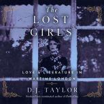 Lost Girls, The Love and Literature in Wartime London, D. J. Taylor