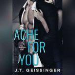Ache for You, J. T. Geissinger