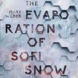 The Evaporation of Sofi Snow, Mary Weber