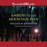 Ambush of the Mountain Man, William W. Johnstone