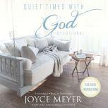 Quiet Times with God Devotional 365 Daily Inspirations, Joyce Meyer