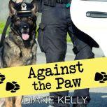 Against the Paw, Diane Kelly