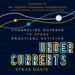 Undercurrents Channeling Outrage to Spark Practical Activism, Steve Davis