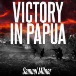 Victory in Papua, Samuel Milner