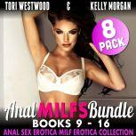 Anal MILFs Bundle 8-Pack : Books 9 - 16 (Anal Sex Erotica MILF Erotica Collection), Tori Westwood