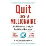Quit Like a Millionaire No Gimmicks, Luck, or Trust Fund Required, Kristy Shen