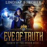 Eye of Truth Agents of the Crown, Book 1, Lindsay Buroker