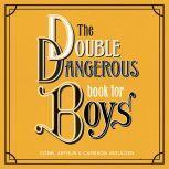 The Double Dangerous Book for Boys, Conn Iggulden