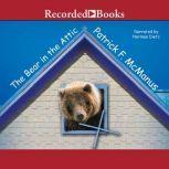The Bear in the Attic, Patrick F. McManus