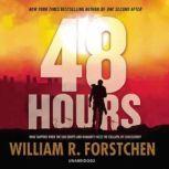 48 Hours, William R. Forstchen