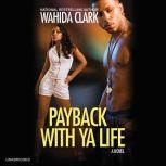 Payback With Ya Life, Wahida Clark