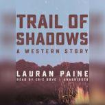 Trail of Shadows A Western Story, Lauran Paine